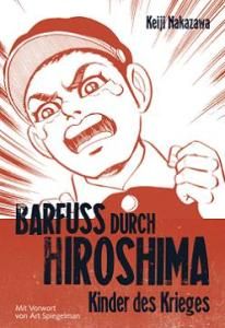 Barfuss durch Hiroshima Band 1