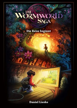 Die Wormworld Saga Band 1