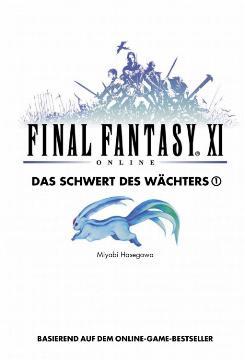 Final Fantasy XI - Das Schwert des Wächters Band 1