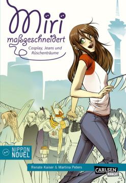 Miri maßgeschneidert - Cosplay, Jeans und Rüschenträume
