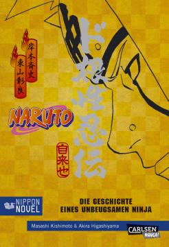 Naruto - Die Geschichte eines unbeugsamen Ninjas